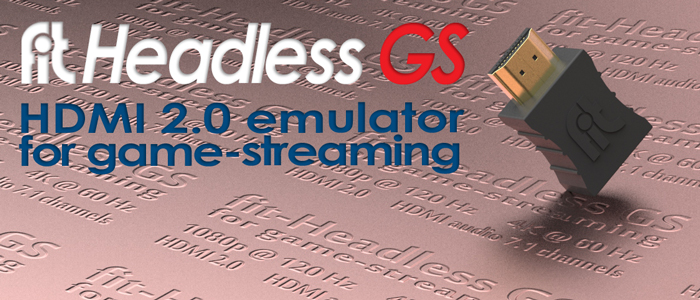 fit-Headless GS - HDMI 2 0 display emulator for game streaming and VR –  Compulab Nordic
